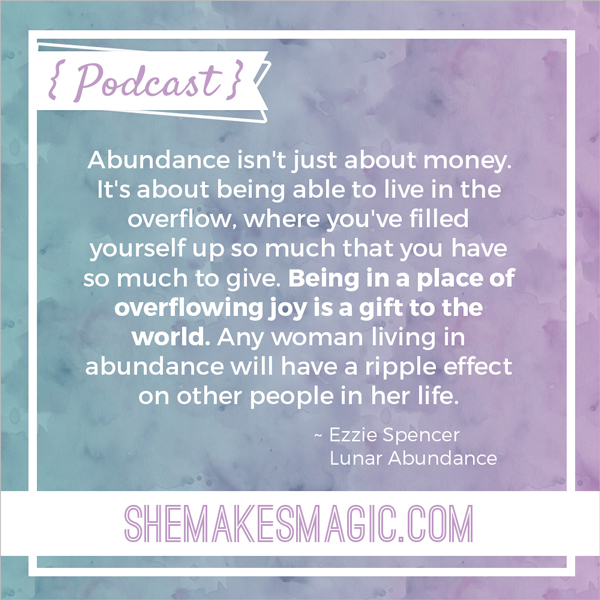 Lunar abundance teacher Ezzie Spencer's quote on abundance