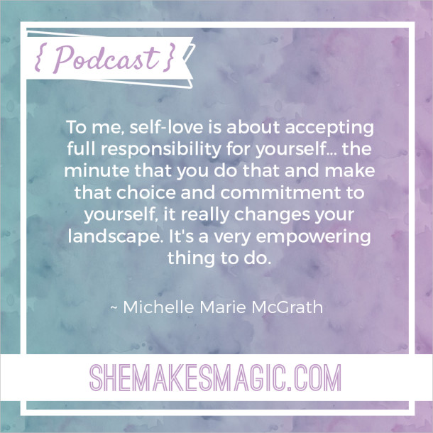 Michelle Marie McGrath She Makes Magic Podcast