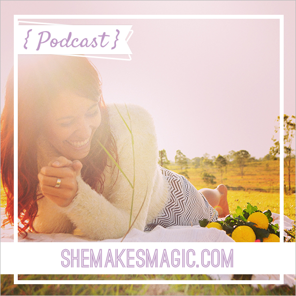 Che Johnson She Makes Magic Podcast