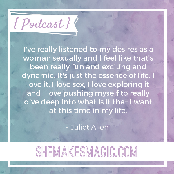 Juliet Allen Sexual Desires Quote She Makes Magic